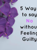 5 Ways to say No without Feeling Guilty