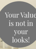 Your Value Is Not In Your Looks
