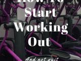 How To Start Working Out And Not Quit